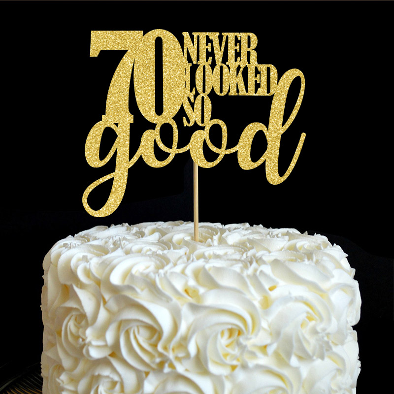 70-never-looked-so-good-Cake-Topper-70th-Birthday-Party-Decorations-Many-Color-Glitter-Cake-Accessory
